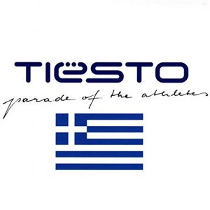 Tiesto - Parade Of Athletes (2004)