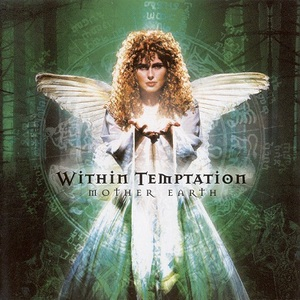 Within Temptation - Mother Earth (2001)