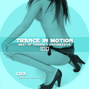 Trance In Motion - Vol.100 (CD3) (2011)