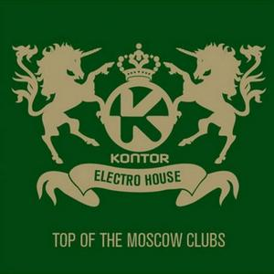 VA - Kontor: Electro House - Top Of The Moscow Clubs (2011)