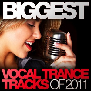VA - Biggest Vocal Trance Tracks Of 2011 (2011) (2011)