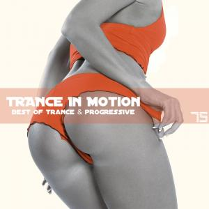 Trance In Motion - Vol.75 (2011)