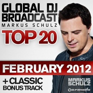 Markus Schulz - Global DJ Broadcast Top 20 February 2012 (2012)
