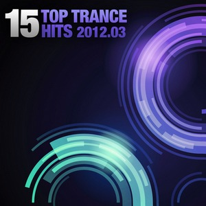 VA - 15 Top Trance Hits 2012.03 (2012)