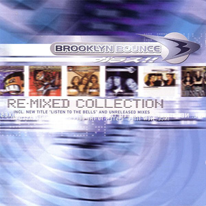Brooklyn Bounce - Re-Mixed Collection (1998)