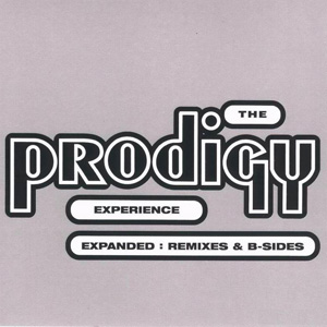 The Prodigy - Experience - Expanded (Remixes & B-Sides) (2001)