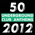 VA - 50 Underground Club Anthems (2012)