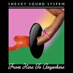 Sneaky Sound System - From Here To Anywhere (2011)