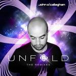 John O'Callaghan - Unfold - The Remixes (Extended Versions) (2012)