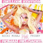 Nicki Minaj - Pink Friday: Roman Reloaded (2012)